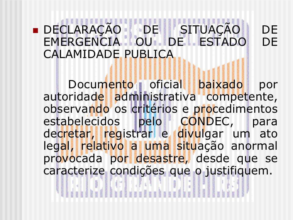 DECLARAÇÃO DE SITUAÇÃO DE EMERGENCIA OU DE ESTADO DE CALAMIDADE PUBLICA