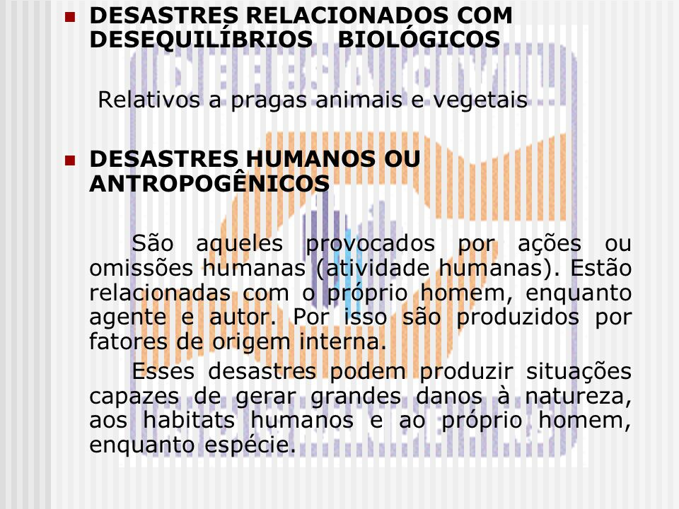 DESASTRES RELACIONADOS COM DESEQUILÍBRIOS BIOLÓGICOS