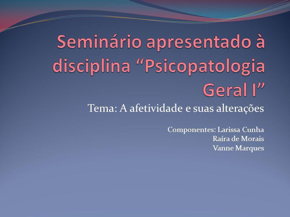 Seminário apresentado à disciplina Psicopatologia Geral I