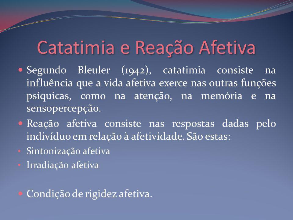 Catatimia e Reação Afetiva