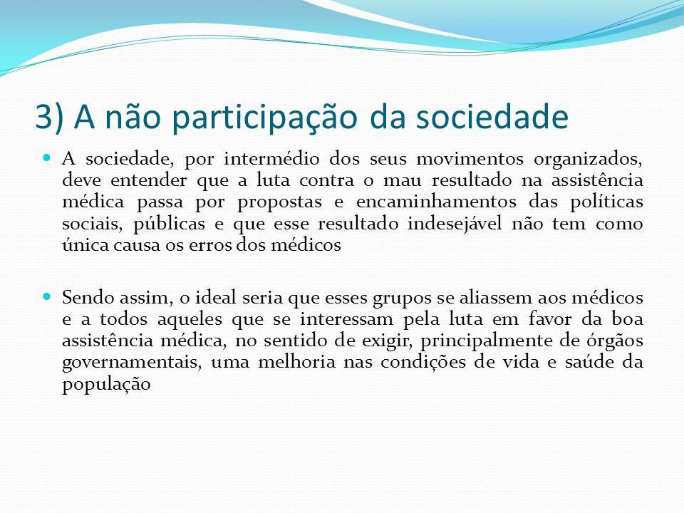 3) A não participação da sociedade