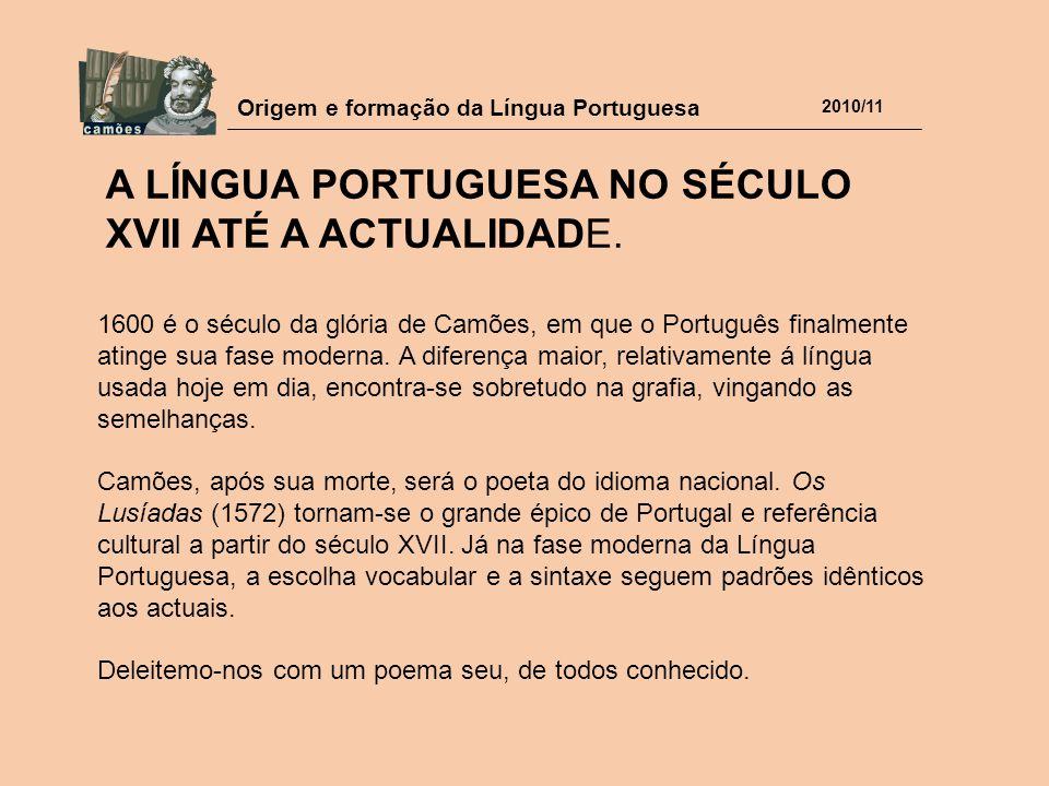 A Língua Portuguesa no século XVII até a actualidade.