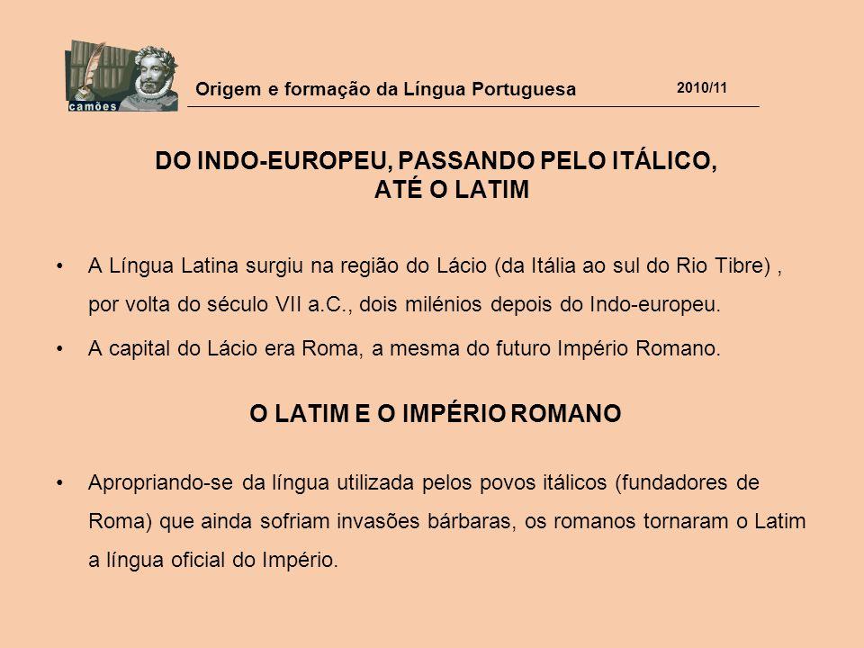 DO INDO-EUROPEU, PASSANDO PELO ITÁLICO, ATÉ O LATIM