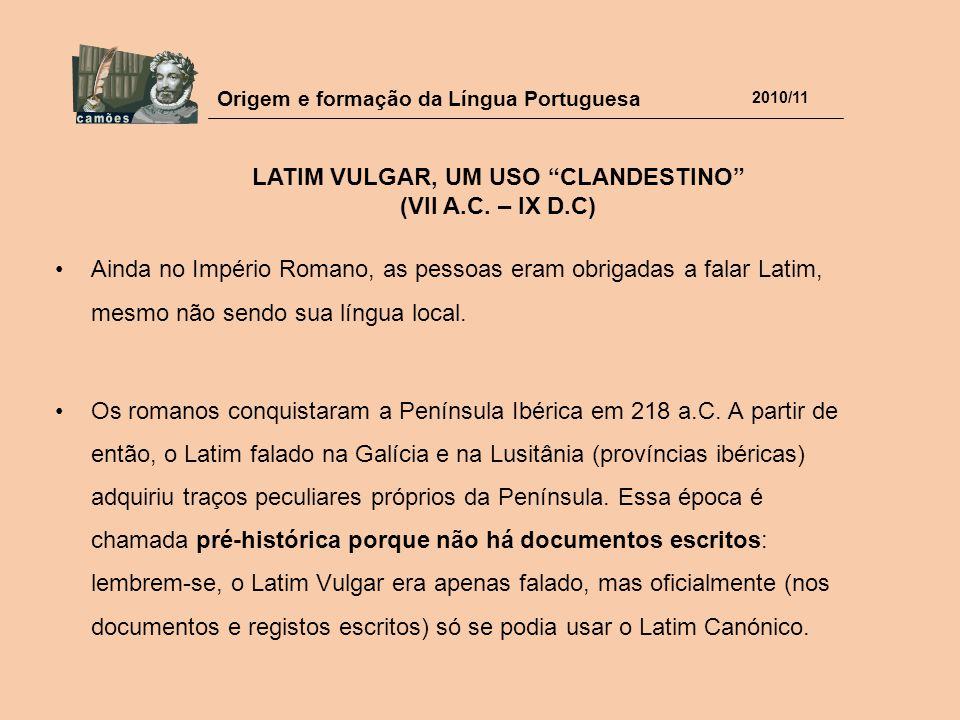 LATIM VULGAR, UM USO CLANDESTINO (VII A.C. – IX D.C)
