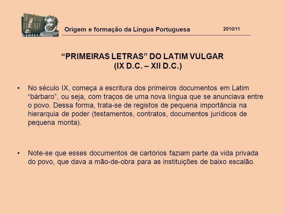 PRIMEIRAS LETRAS DO LATIM VULGAR (IX D.C. – XII D.C.)
