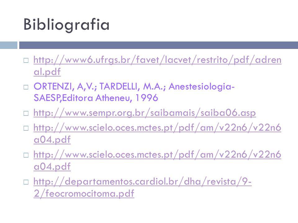 Bibliografia http://www6.ufrgs.br/favet/lacvet/restrito/pdf/adren al.pdf.