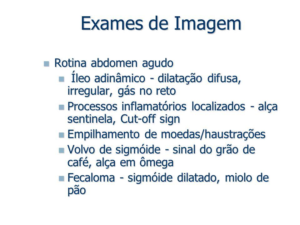 Exames de Imagem Rotina abdomen agudo