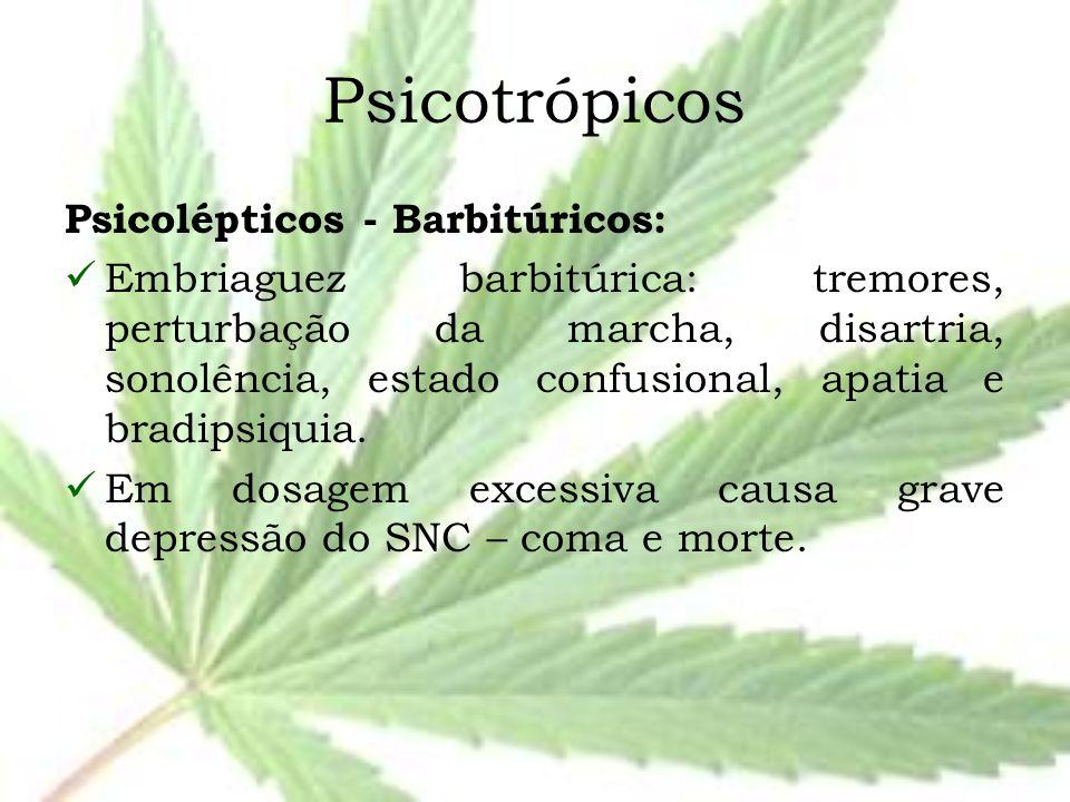 Psicotrópicos Psicolépticos - Barbitúricos: