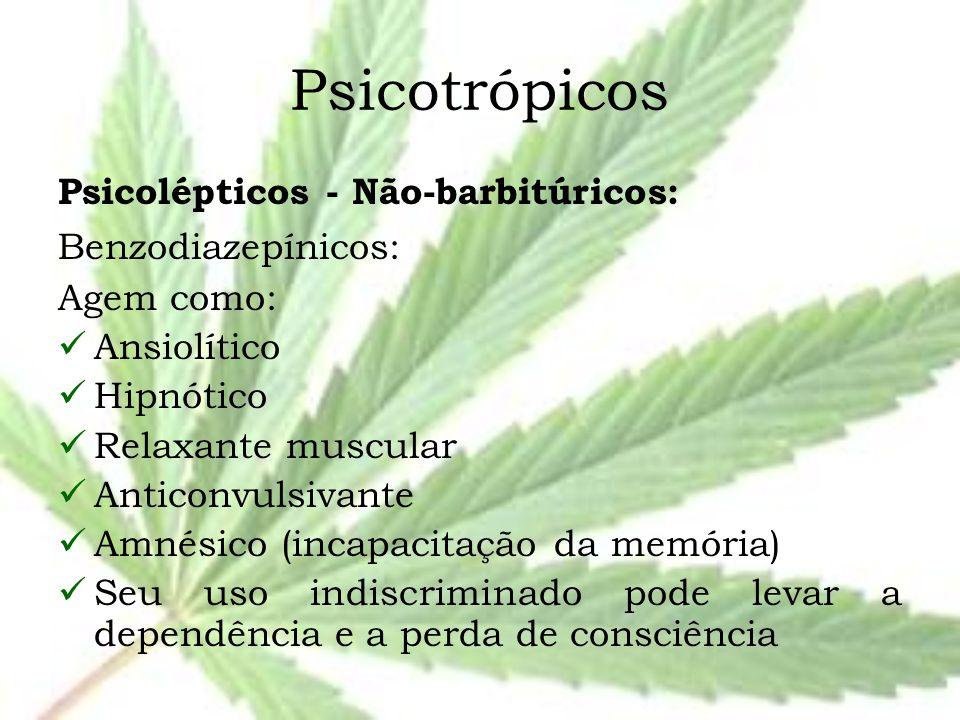 Psicotrópicos Psicolépticos - Não-barbitúricos: Benzodiazepínicos: