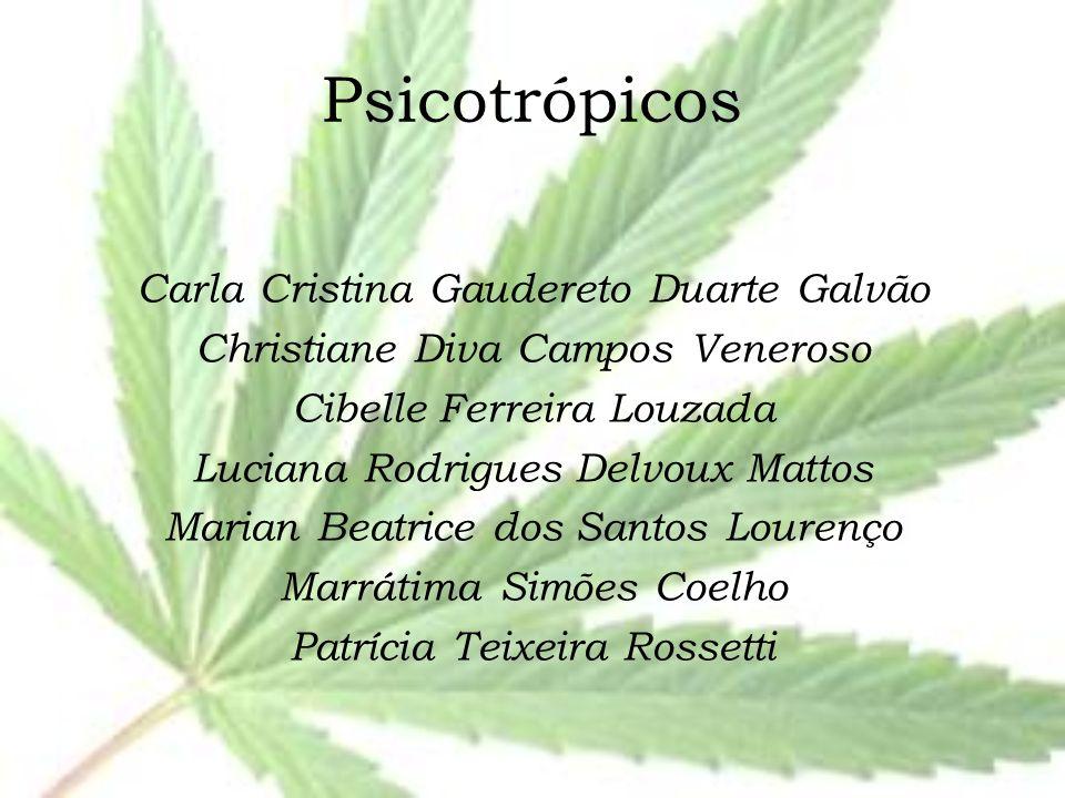 Psicotrópicos Carla Cristina Gaudereto Duarte Galvão