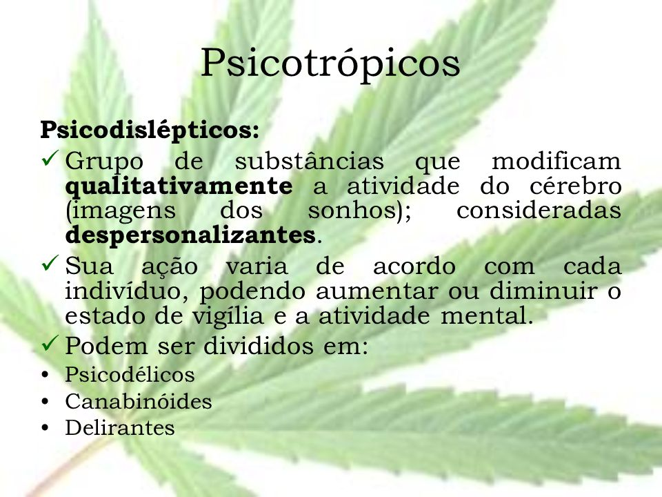 Psicotrópicos Psicodislépticos: