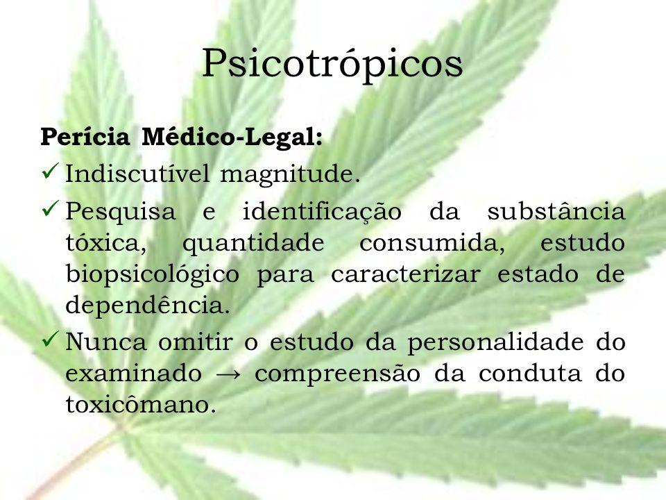 Psicotrópicos Perícia Médico-Legal: Indiscutível magnitude.