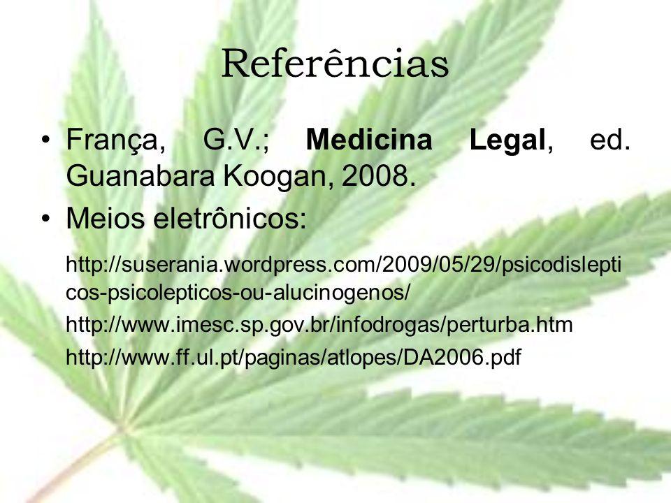 Referências França, G.V.; Medicina Legal, ed. Guanabara Koogan, 2008.