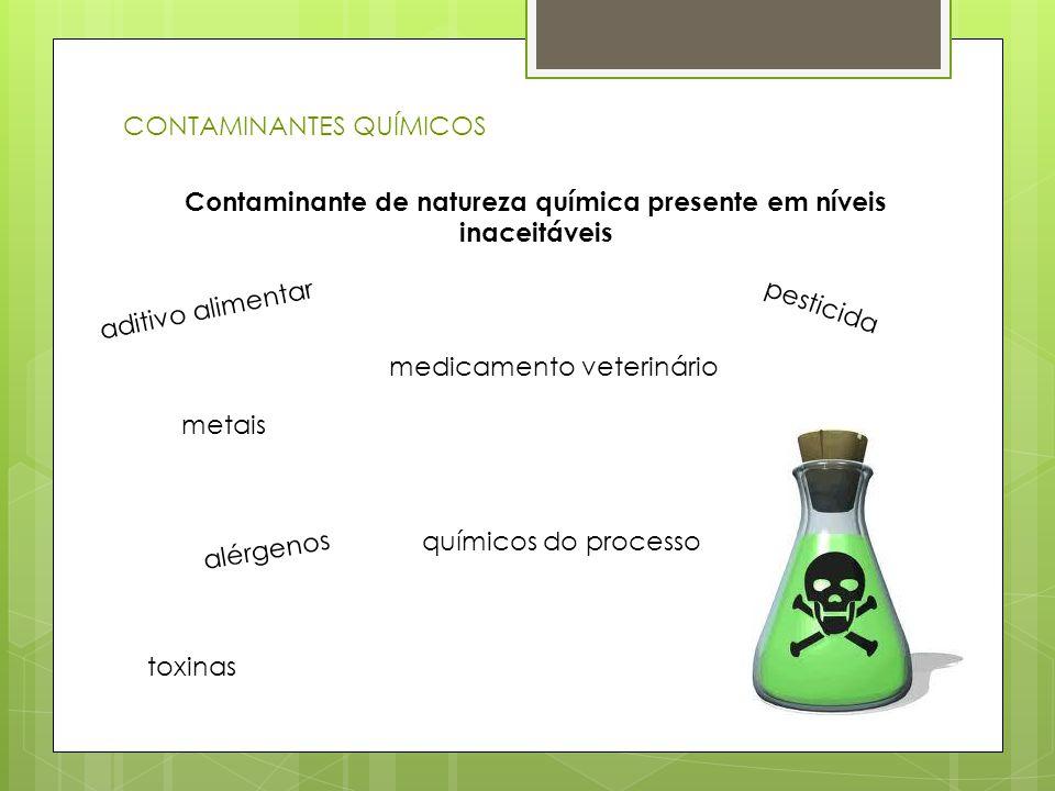 Contaminante de natureza química presente em níveis inaceitáveis