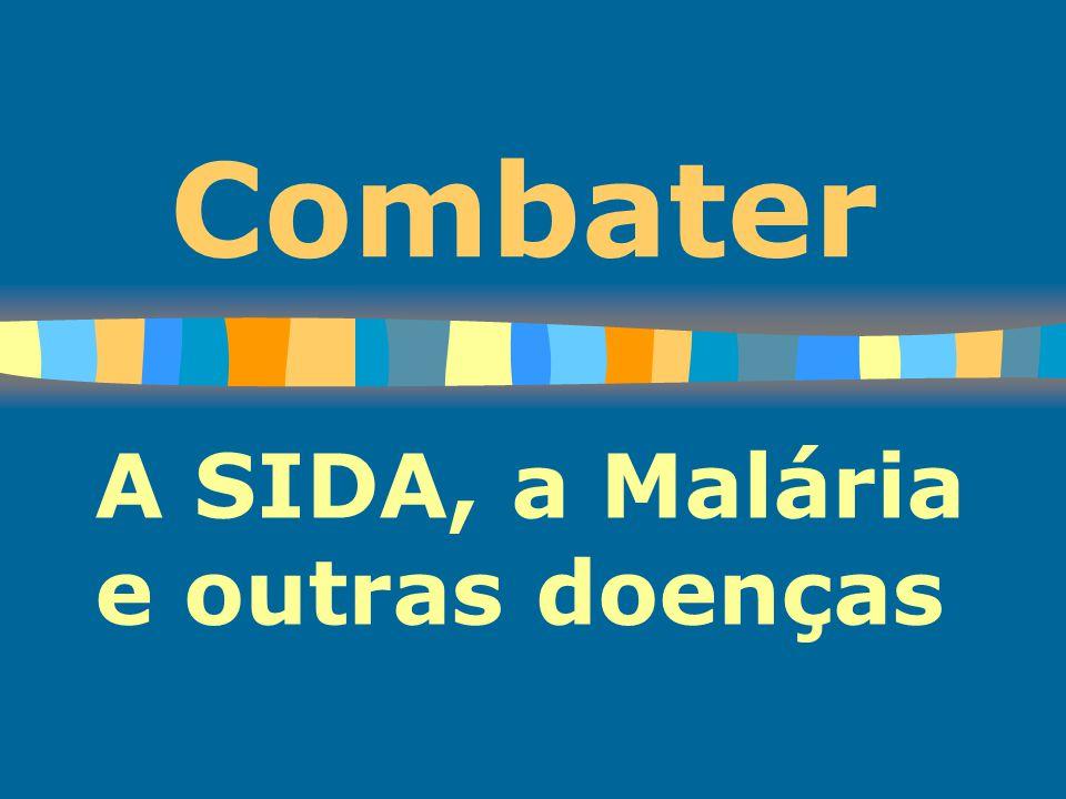 A SIDA, a Malária e outras doenças