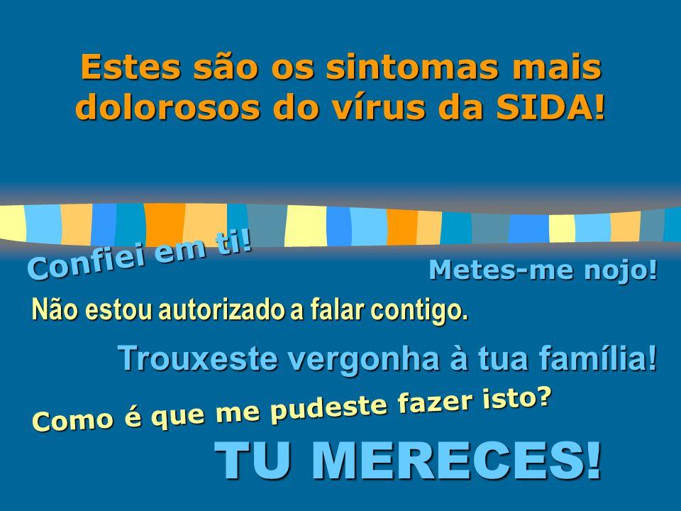 Estes são os sintomas mais dolorosos do vírus da SIDA!