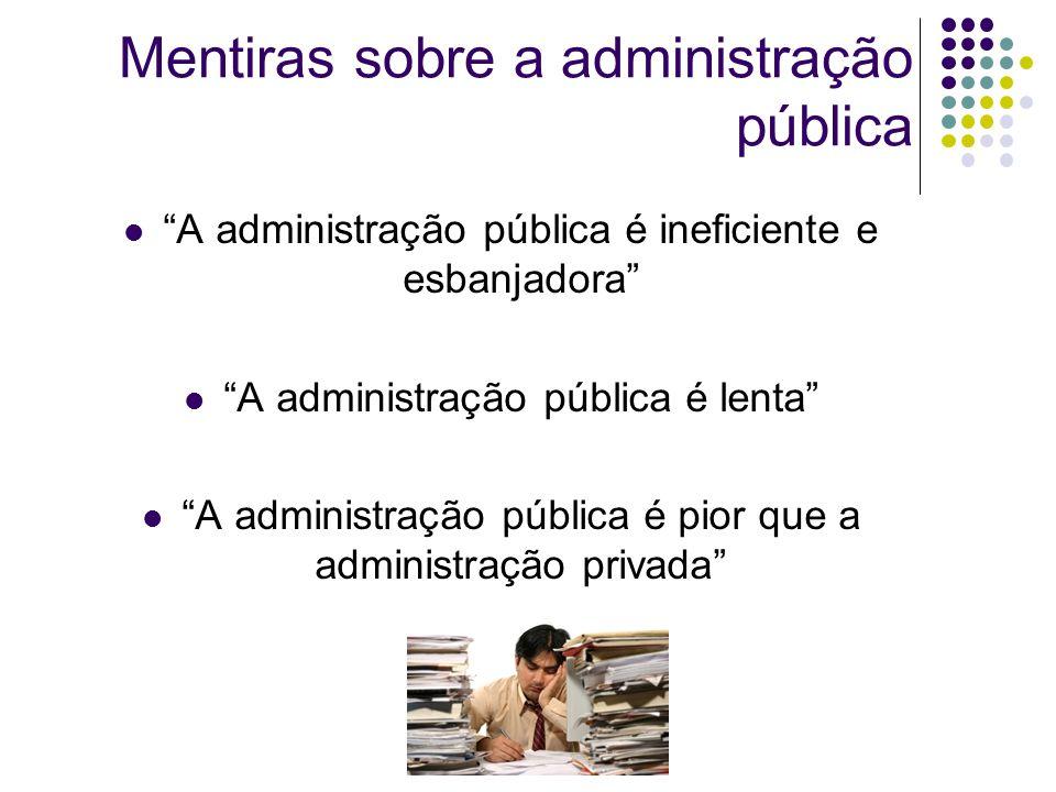 Mentiras sobre a administração pública