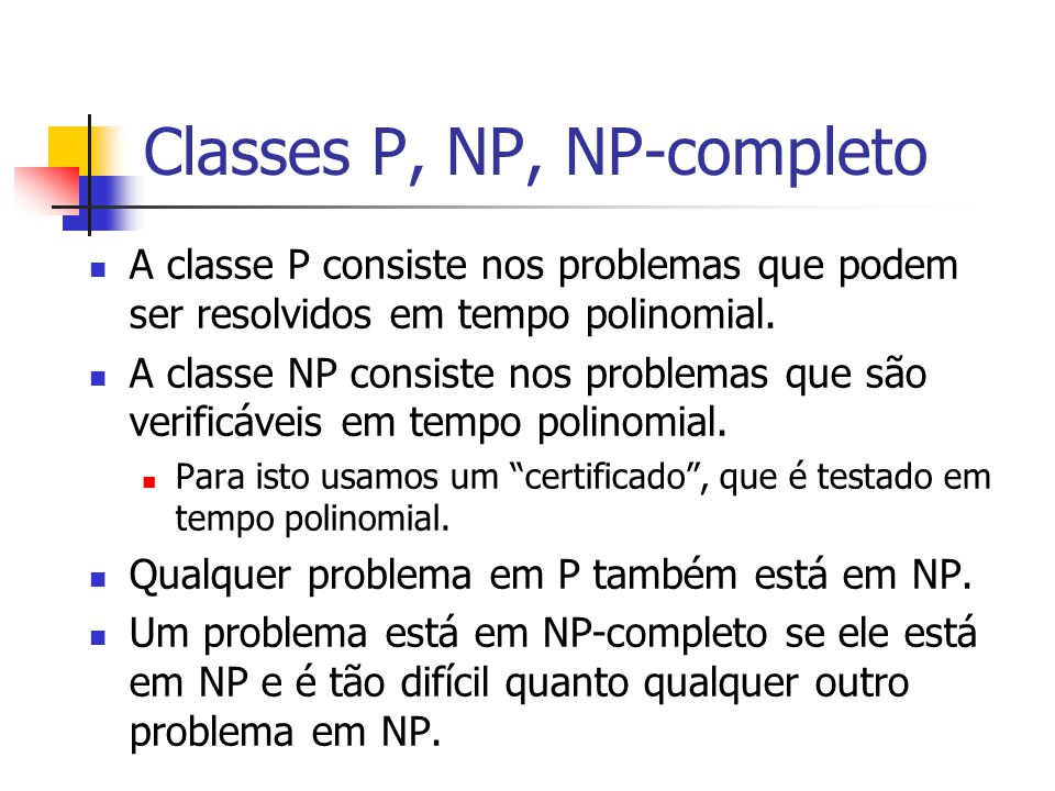Classes P, NP, NP-completo