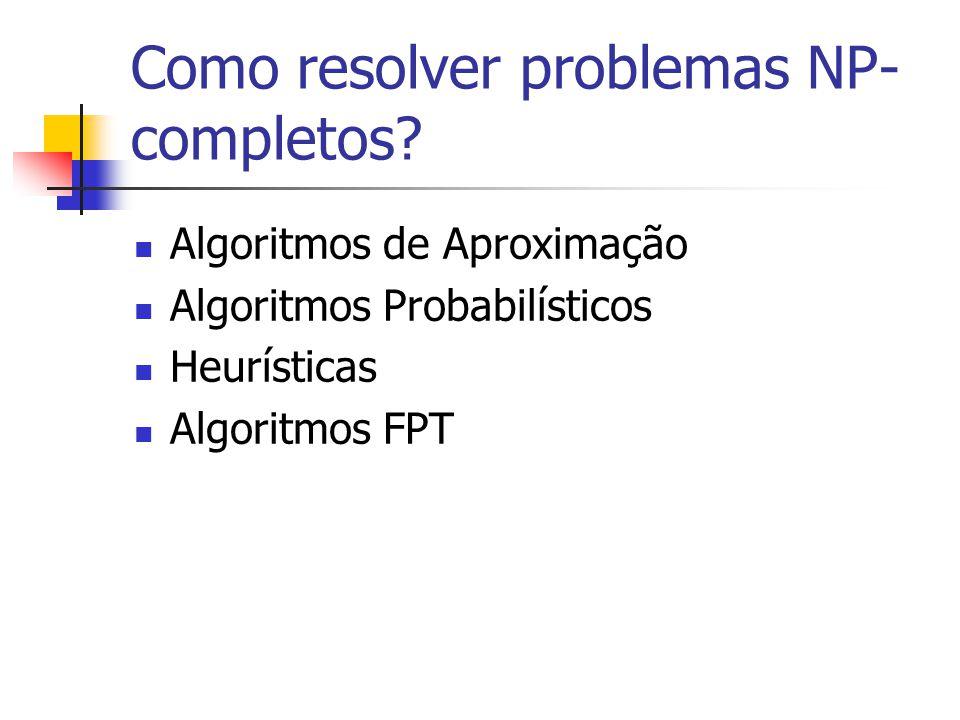 Como resolver problemas NP-completos