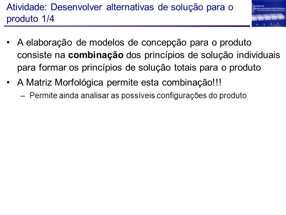 Atividade: Desenvolver alternativas de solução para o produto 1/4