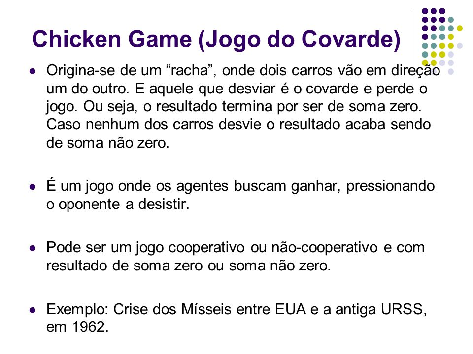 Chicken Game (Jogo do Covarde)