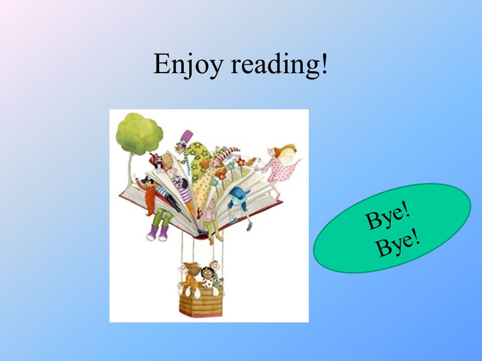 Enjoy reading! Bye!