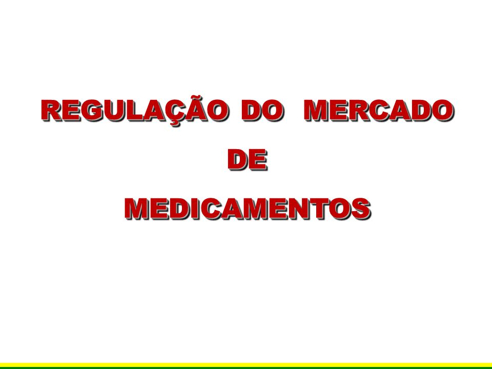 REGULAÇÃO DO MERCADO DE MEDICAMENTOS