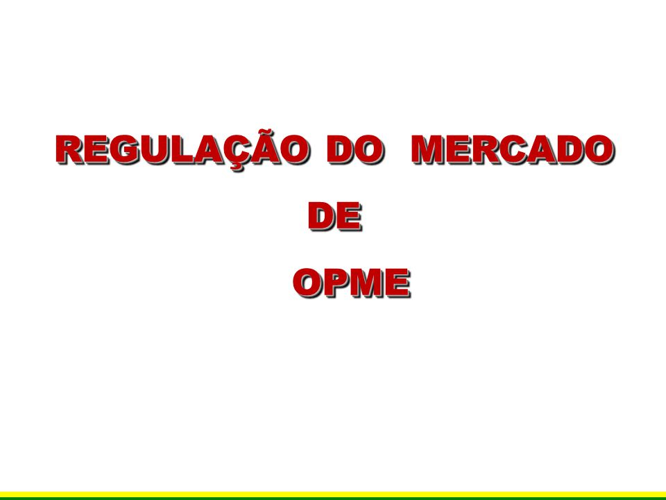 REGULAÇÃO DO MERCADO DE OPME