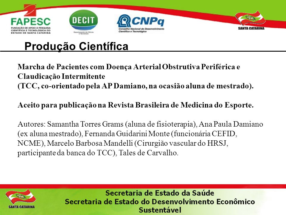 Produção Científica Marcha de Pacientes com Doença Arterial Obstrutiva Periférica e Claudicação Intermitente.