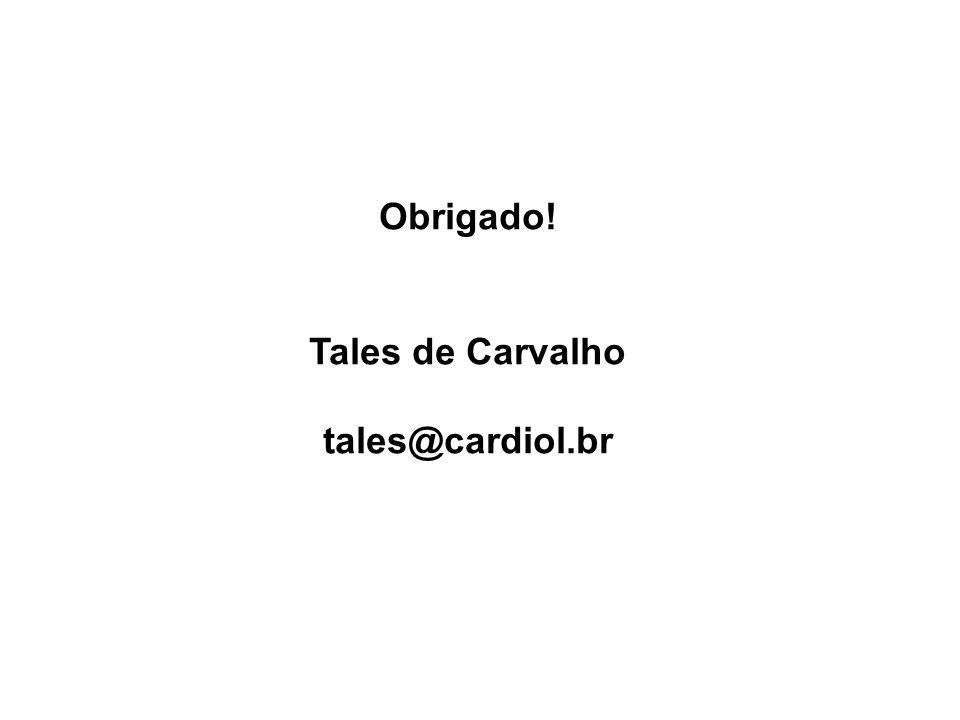 Obrigado! Tales de Carvalho tales@cardiol.br