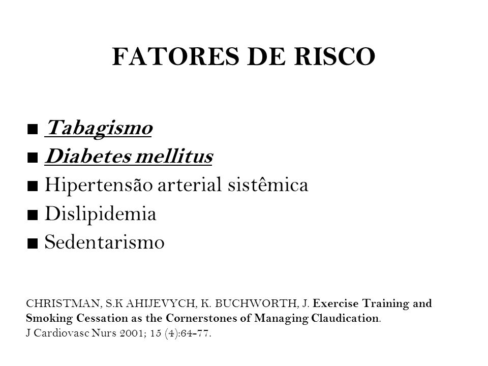 FATORES DE RISCO Tabagismo Diabetes mellitus