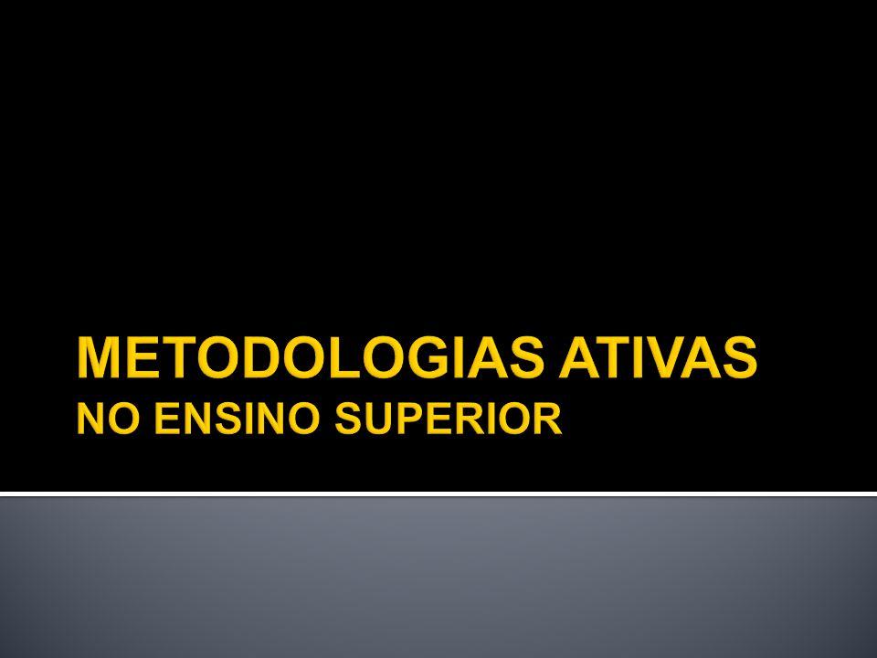 METODOLOGIAS ATIVAS NO ENSINO SUPERIOR