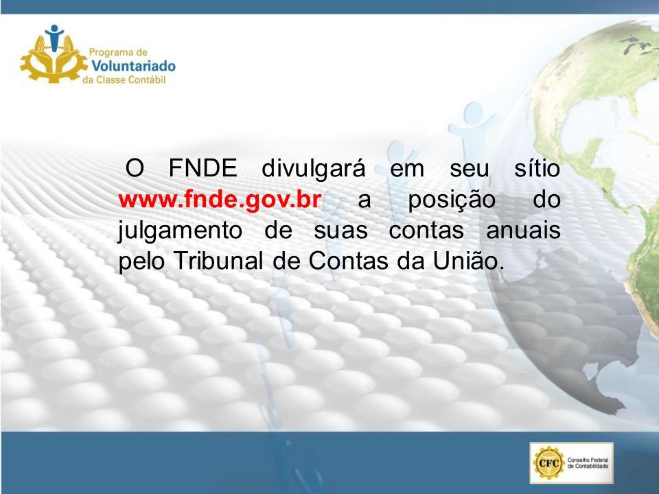 O FNDE divulgará em seu sítio www. fnde. gov