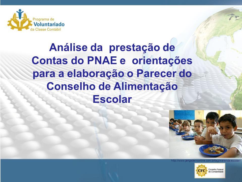 Análise da prestação de Contas do PNAE e orientações para a elaboração o Parecer do Conselho de Alimentação Escolar