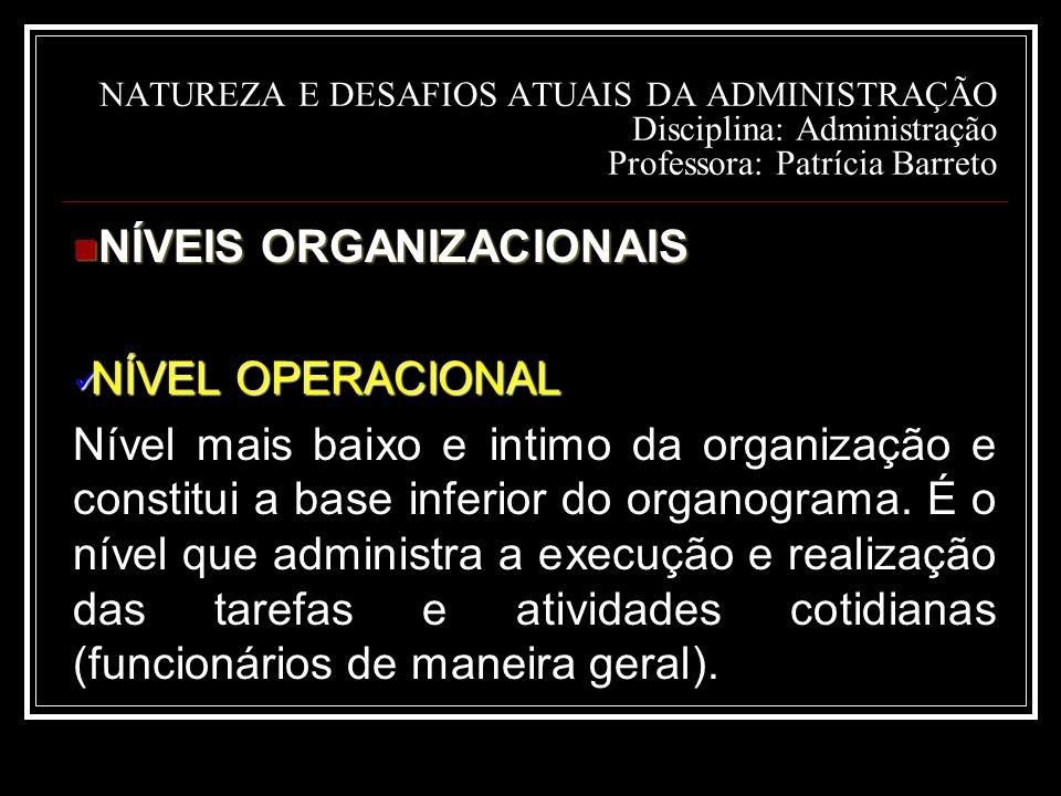 NÍVEIS ORGANIZACIONAIS NÍVEL OPERACIONAL