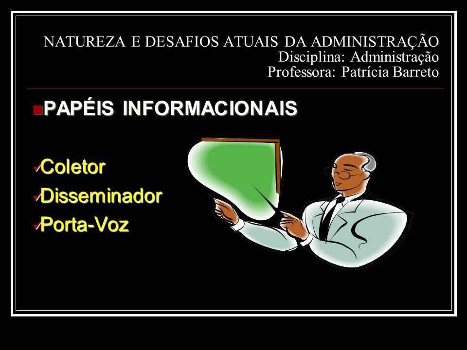 PAPÉIS INFORMACIONAIS Coletor Disseminador Porta-Voz