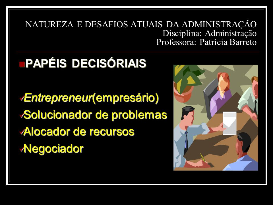 Entrepreneur(empresário) Solucionador de problemas
