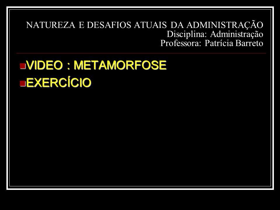 VIDEO : METAMORFOSE EXERCÍCIO
