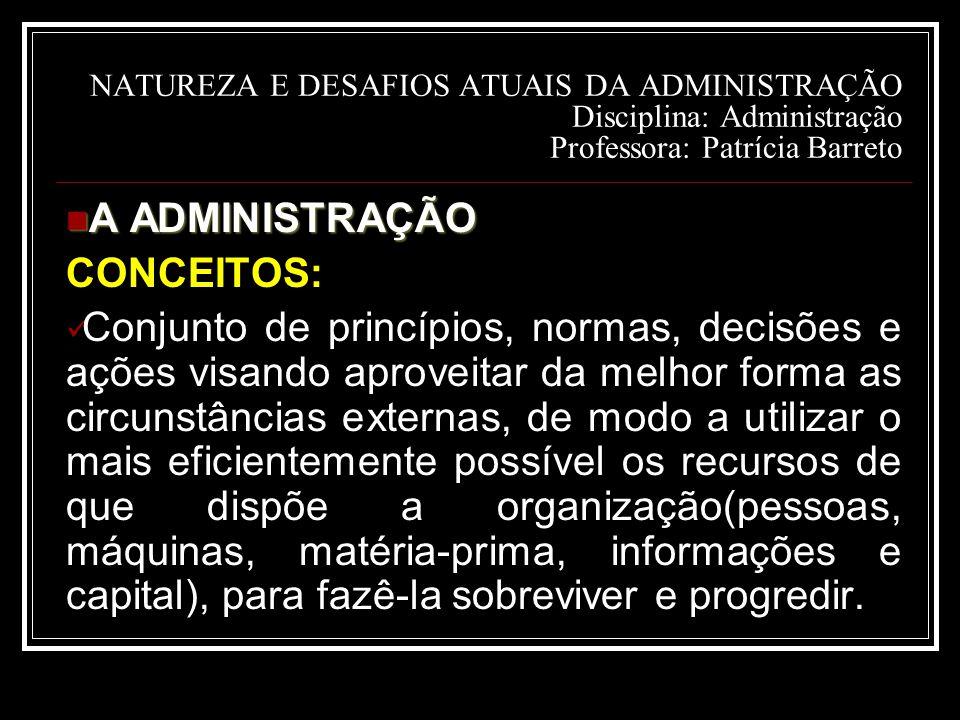 A ADMINISTRAÇÃO CONCEITOS: