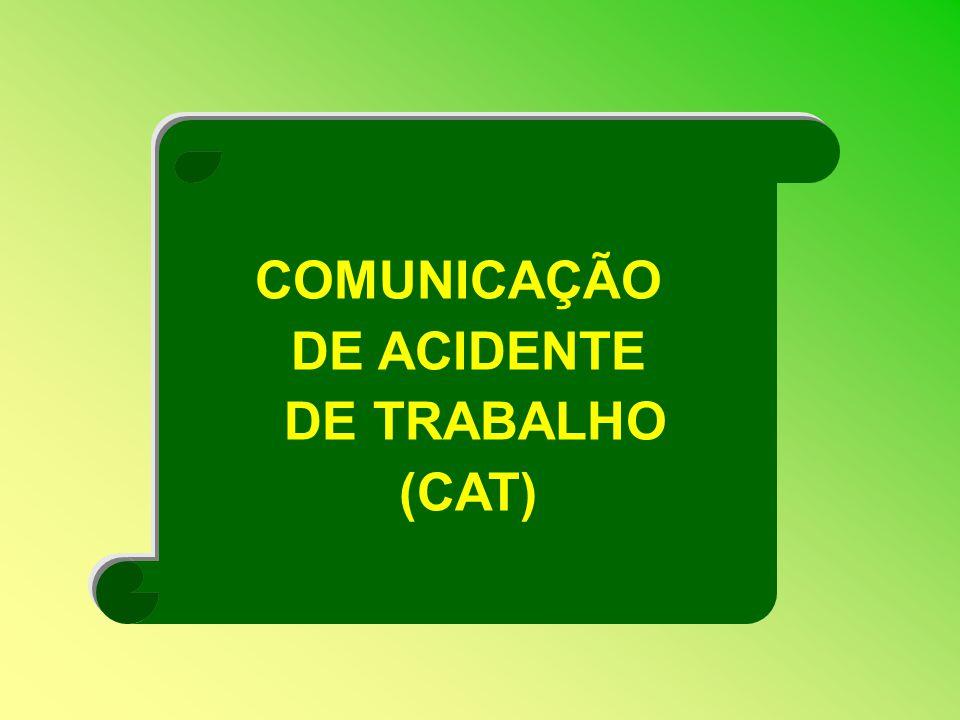 COMUNICAÇÃO DE ACIDENTE DE TRABALHO (CAT)