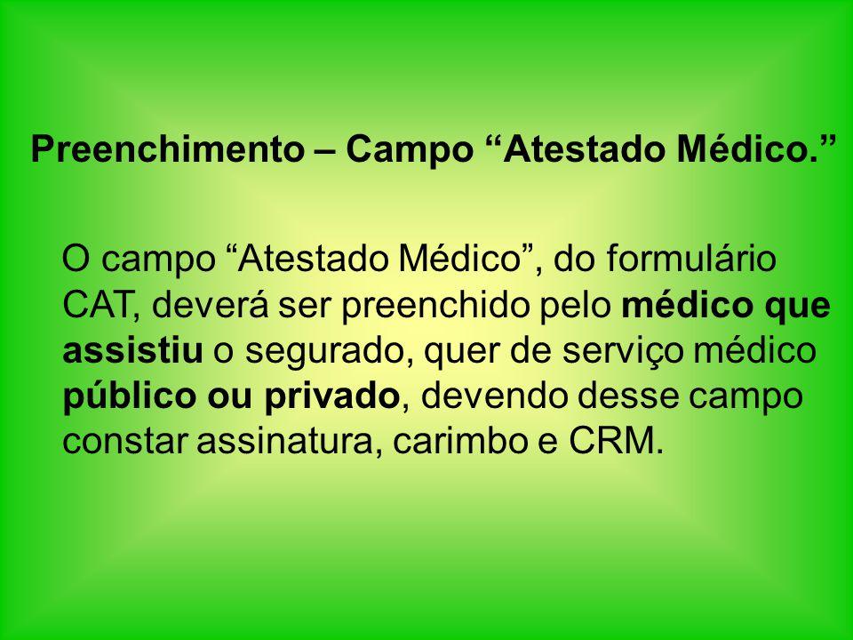 Preenchimento – Campo Atestado Médico.