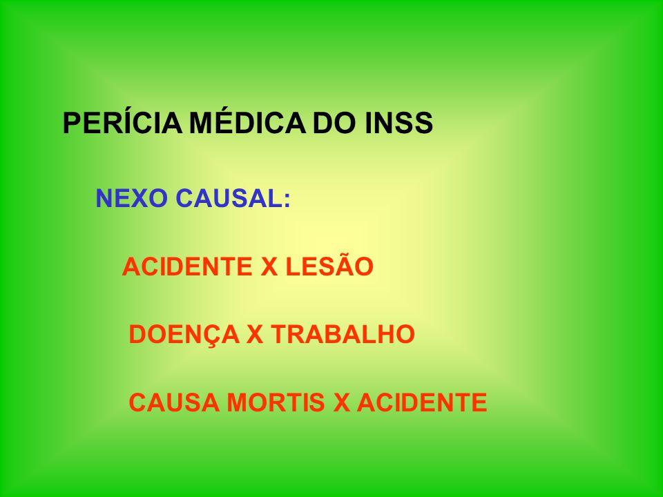 PERÍCIA MÉDICA DO INSS NEXO CAUSAL: ACIDENTE X LESÃO DOENÇA X TRABALHO
