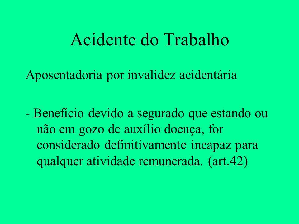 Acidente do Trabalho Aposentadoria por invalidez acidentária