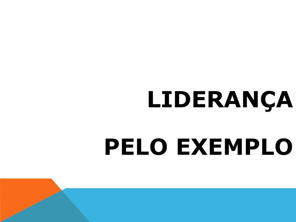 LIDERANÇA PELO EXEMPLO