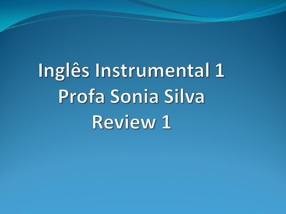 Inglês Instrumental 1 Profa Sonia Silva Review 1