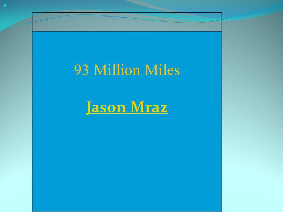 93 Million Miles Jason Mraz