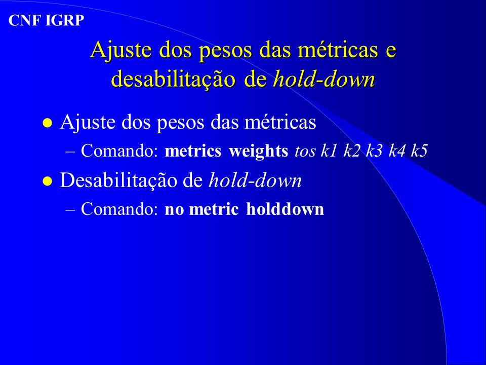 Ajuste dos pesos das métricas e desabilitação de hold-down