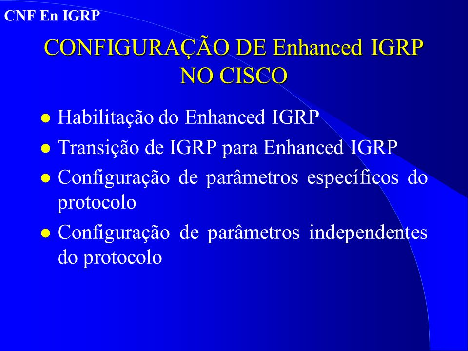 CONFIGURAÇÃO DE Enhanced IGRP NO CISCO