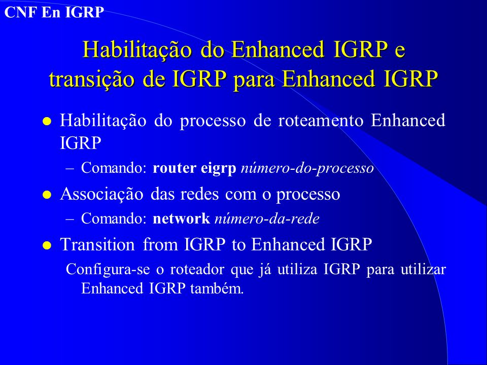 Habilitação do Enhanced IGRP e transição de IGRP para Enhanced IGRP