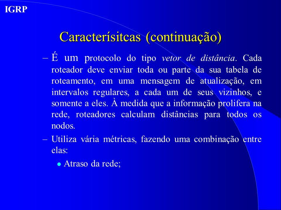 Caracterísitcas (continuação)